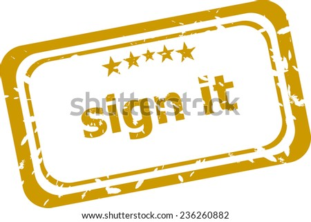 sign it grunge stamp isolated on white background - stock photo