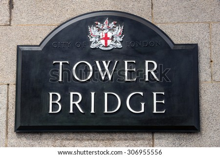 Sign on the Tower Bridge in London, UK - stock photo