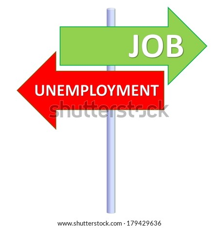 Signpost showing two different directions between job and unemployment in white background