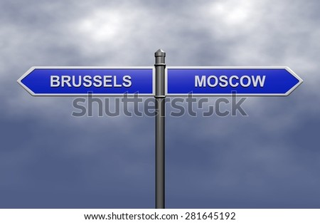 Signpost with arrows pointing two directions - towards Brussels and Moscow.  - stock photo