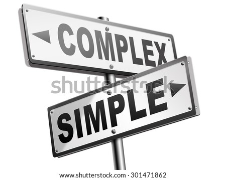 simple or complex keep it easy or simplify solve difficult problems with simplicity or complex solution no difficulty  - stock photo