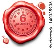 six month warranty top quality product 6 months  or half year assurance and replacement best top quality guarantee guaranteed commitment - stock photo