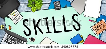 Skills Ability Capacity Talent Technique Concept - stock photo