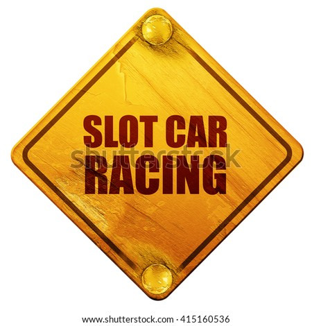 slot car racing, 3D rendering, isolated grunge yellow road sign - stock photo