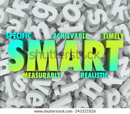 SMART goals or objectives with criteria such as Specific, Measurable, Achievable, Realistic and Timely as a new mission you must complete - stock photo