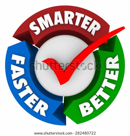 Smarter, Faster and Better words on circle arrows around a check mark to illustrate the ideal or best choice and qualities - stock photo