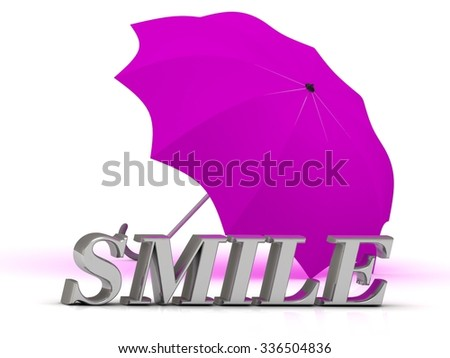 SMILE- inscription of silver letters and umbrella on white background  - stock photo