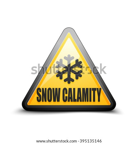 Snow Calamity Hazard sign