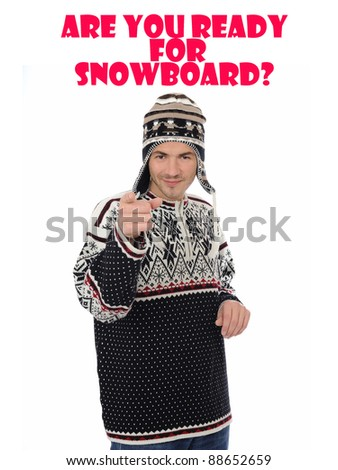 snowboard. Funny winter man in warm hat and clothes