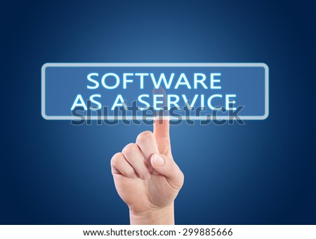 Software as a Service - hand pressing button on interface with blue background. - stock photo