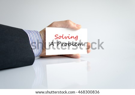 Solving a problem text concept isolated over white background