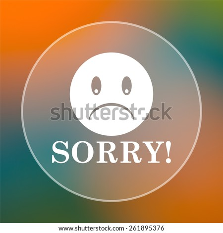 Sorry icon. Internet button on colored  background.  - stock photo