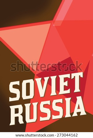 Soviet Russia Travel Poster, this is a vintage style travel poster to soviet russia featuring a giant russian red star symbol. - stock photo