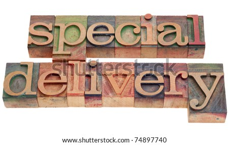 special delivery phrase in vintage wood letterpress printing blocks isolated on white