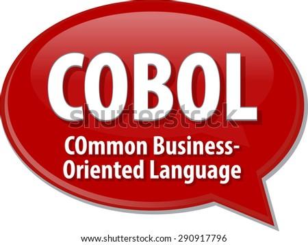 Speech bubble illustration of information technology acronym abbreviation term definition COBOL Common Business Oriented Language - stock photo