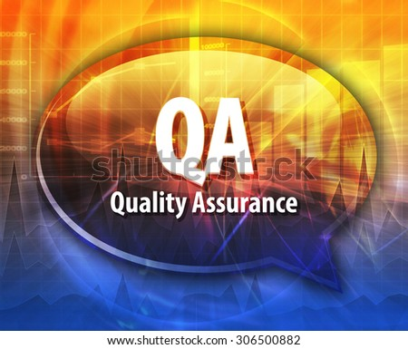 Speech bubble illustration of information technology acronym abbreviation term definition QA Quality Assurance - stock photo