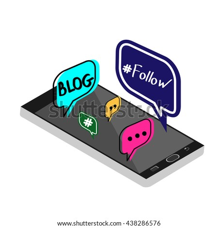 Speech bubbles isometric with phone isometric. Hand draw Blog, Follow, sign. Flat illustration for social media. Social media icons set.  - stock photo