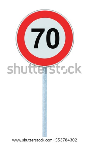Speed Limit Zone Warning Road Sign, Isolated Prohibitive 70 Km Kilometre Kilometer Maximum Traffic Limitation Order, Red Circle, Large Detailed Closeup