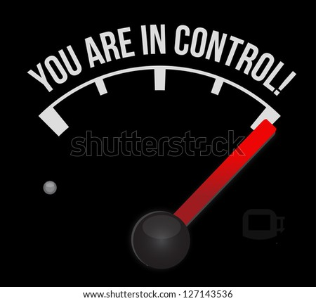 speedometer with the words You're in Control illustration design - stock photo