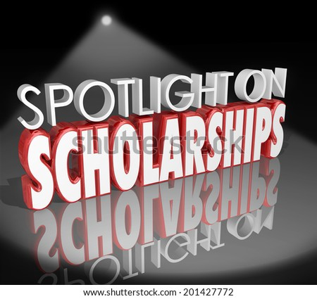 Spotlight on Scholarships words in 3d letters how to apply for and win tuition payment  - stock photo