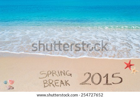 Spring break 2015 written on the sand - stock photo