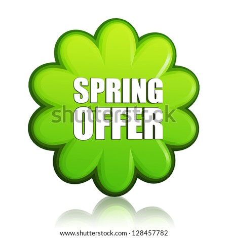 spring offer banner - 3d green flower label with white text, business concept