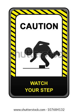 Square Black and Yellow Caution Sign With The Message Caution Watch Your Step  Isolated on White Background - stock photo