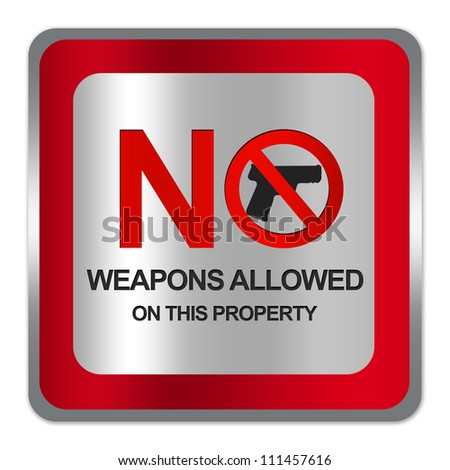Square Silver Metallic With Red Border Plate For No Weapons Allowed On This Property Sign Isolate on White Background - stock photo