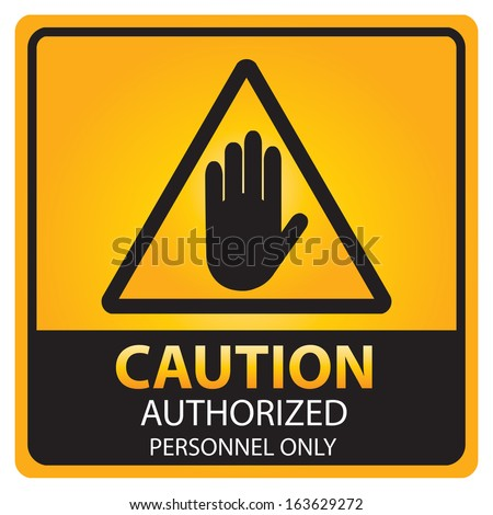 Square yellow and black caution with authorized personnel only text and sign isolated.JPG - stock photo