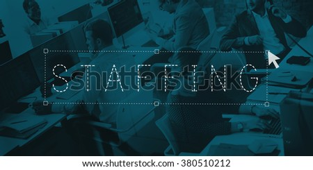 Staffing Employment Recruitment Business Concept - stock photo