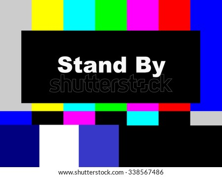 Stand By SMPTE color bars television test pattern  - stock photo