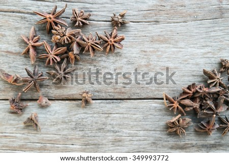 Star anise on wooden table with top view