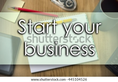 Start your business - business concept with text - horizontal image