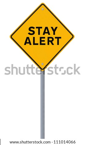 Stay Alert road sign isolated on white
