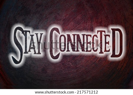 Stay Connected Concept text on background idea - stock photo