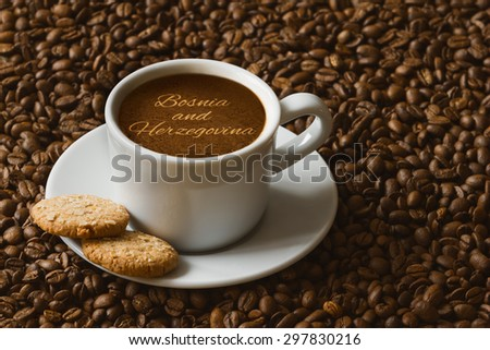 Still life photography of hot coffee beverage with text Bosnia and Herzegovina