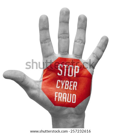 Stop Cyber Fraud - Red Sign Painted - Open Hand Raised, Isolated on White Background - stock photo