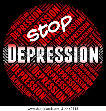 Stop Depression Meaning Warning Sign And Disturbed - stock photo