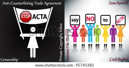 Stop digital privacy restrictions ACTA: anti-counterfeiting trade agreement - illustration concept - stock photo
