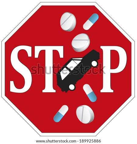 Stop Driving with Drugs. Sign and concept not to drive any vehicle under the influence of medicine - stock photo
