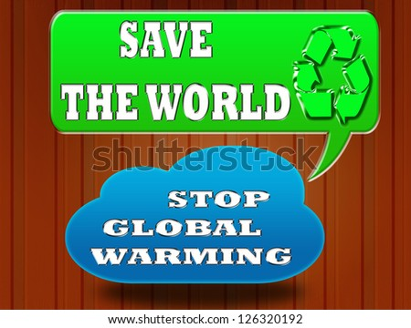 Stop global warming concept. Save the world