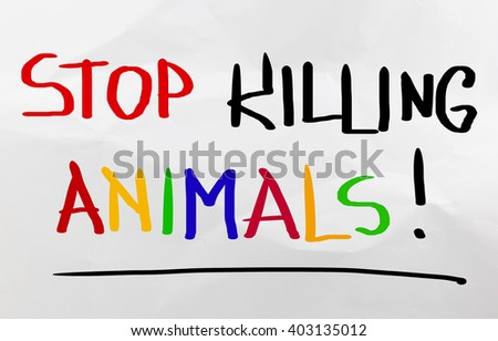 Stop Killing Animals Concept