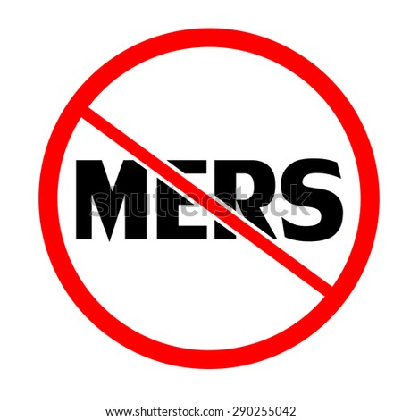 Stop mers sign. Prohibition sign of for mers. Forbidden signal. No mers sign - stock photo