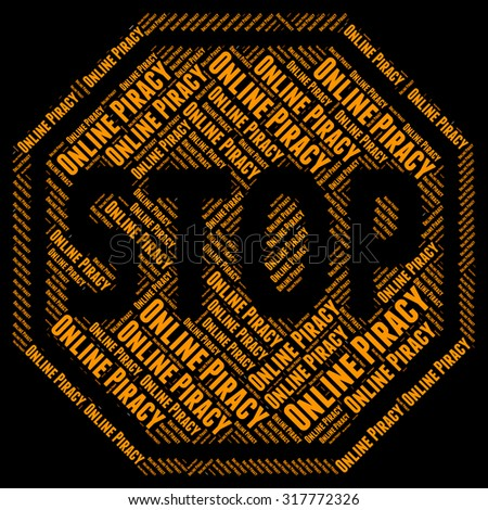 Stop Online Piracy Showing Warning Sign And Forbidden - stock photo