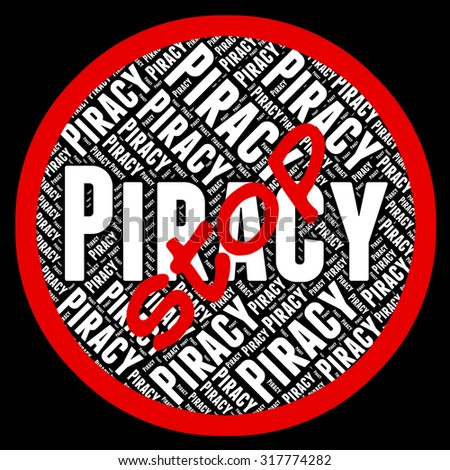 Stop Piracy Indicating Copy Right And Ownership - stock photo