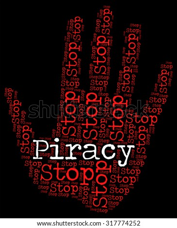 Stop Piracy Meaning Warning Sign And Forbidden - stock photo