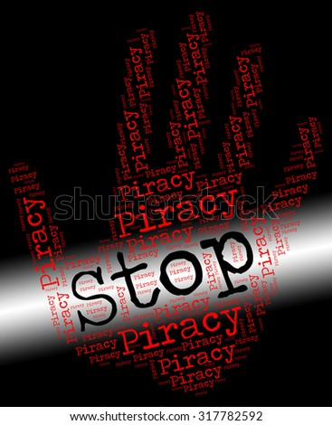 Stop Piracy Representing Copy Right And Prohibit - stock photo