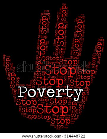 Stop Poverty Representing Warning Sign And Prohibit - stock photo