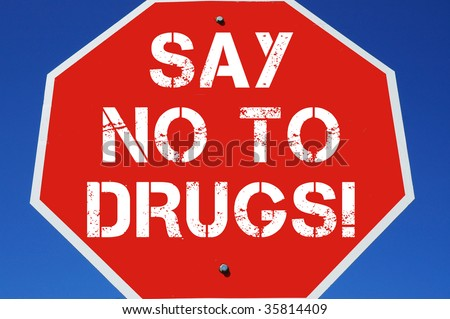 "stop sign reading ""say no to drugs!"""