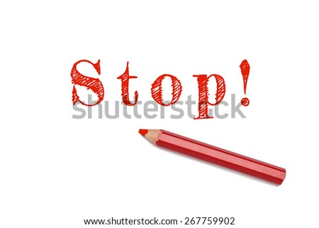Stop sketch text written red pencil white background. Concept stop, action, end, halt. - stock photo